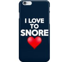 I love to snore iPhone Case/Skin