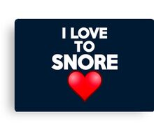 I love to snore Canvas Print