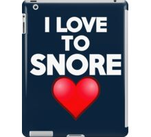 I love to snore iPad Case/Skin
