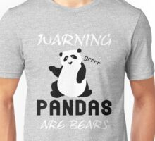 Warning Pandas Are Bears Unisex T-Shirt