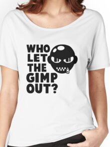 Who Let the Gimp Out Women's Relaxed Fit T-Shirt