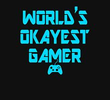 World's Okayest Gamer Funny Gaming Unisex T-Shirt
