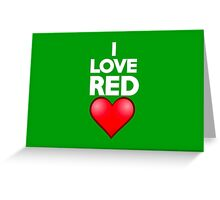 I love red Greeting Card