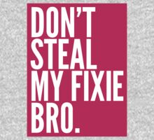 Don't Steal My Fixie Bro Kids Tee