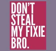 Don't Steal My Fixie Bro Kids Tee