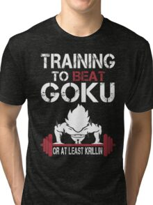 Training to Beat Goku (or atleast Krillin) | Dragon Ball Tri-blend T-Shirt