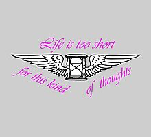 LIFE IS TOO SHORT by BackInTime