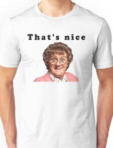That's  nice Unisex T-Shirt