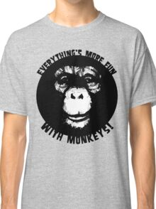 Everything's More Fun With Monkeys! (V2) Classic T-Shirt