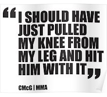 Conor McGregor - Quotes [Hit with knee] Poster