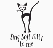 Sing Soft Kitty to me One Piece - Short Sleeve