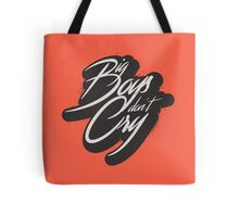 BIG BOYS DON'T CRY Tote Bag