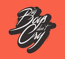 BIG BOYS DON'T CRY by snevi