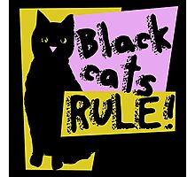 Black cats RULE Photographic Print