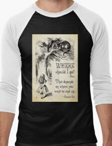 Alice in Wonderland - Cheshire Cat Quote - Where Should I go? - 0118 T-Shirt