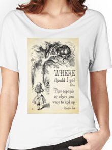 Alice in Wonderland - Cheshire Cat Quote - Where Should I go? - 0118 Women's Relaxed Fit T-Shirt