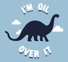 I'm Oil Over It Kids Tee
