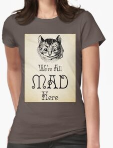 Alice in Wonderland Quote - Cheshire Cat - We're All Mad Here - 0184 Womens Fitted T-Shirt