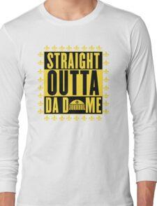 Straight Outta Da Dome Long Sleeve T-Shirt