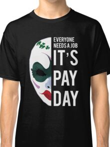 PAYDAY CLOVER : WHITE Classic T-Shirt
