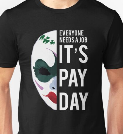 PAYDAY CLOVER : WHITE Unisex T-Shirt