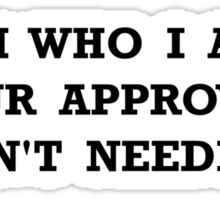 Approval Not Needed Sticker