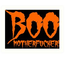 Boo Motherfucker Art Print