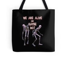 We are Alive  Tote Bag