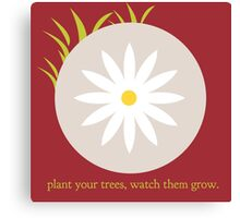 Plant Your Trees Canvas Print