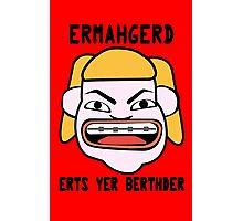 Ermahgerd herper berthder geek funny nerd Photographic Print
