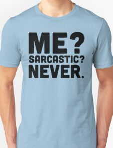 Me? Sarcastic? Funny Quote T-Shirt