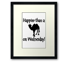Happier than a camel on wed geek funny nerd Framed Print