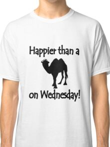 Happier than a camel on wed geek funny nerd Classic T-Shirt