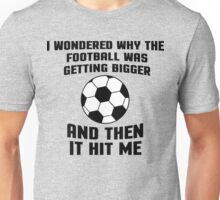 Football Then It Hit Me Funny Quote Unisex T-Shirt