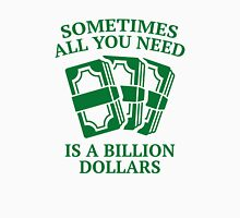 A Billion Dollars Unisex T-Shirt