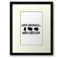 I love animals with ketchup geek funny nerd Framed Print