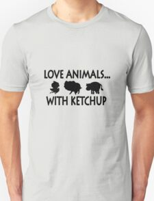I love animals with ketchup geek funny nerd T-Shirt