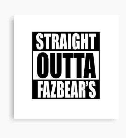 Straight Out Of Fazbear's Canvas Print