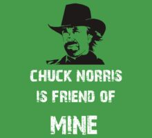 Chuck norris is Friend of mine Kids Clothes