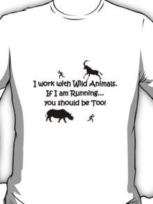 I work with wild animals geek funny nerd T-Shirt
