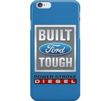 Built Ford Tough PowerStroke Diesel iPhone Case/Skin