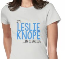I'M LESLIE KNOPE... IN DISGUISE Womens Fitted T-Shirt