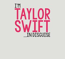 I'M TAYLOR SWIFT... IN DISGUISE Womens Fitted T-Shirt