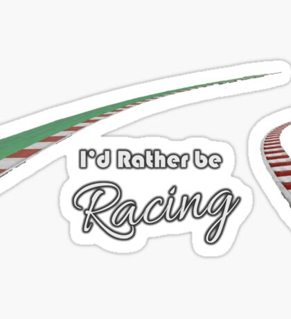 I'd rather be racing (black) Sticker