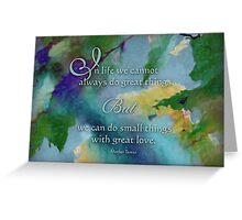 Do Great Things - Wisdom Saying Greeting Card