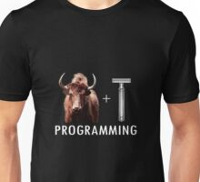 Programming = Yak Shaving Unisex T-Shirt