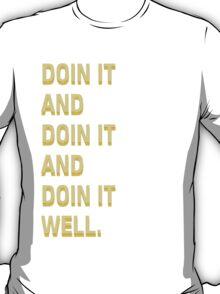 Doin' it. T-Shirt