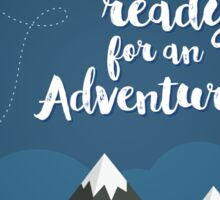 Are you ready for an Adventure? Sticker