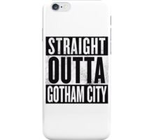 STRAIGHT OUTTA GOTHAM CITY iPhone Case/Skin