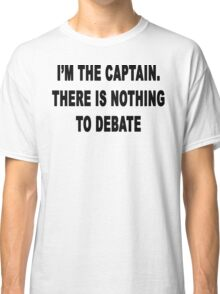 Nothing to Debate Classic T-Shirt